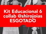 Esgotado kit educacional 6 collab Shiro Joias